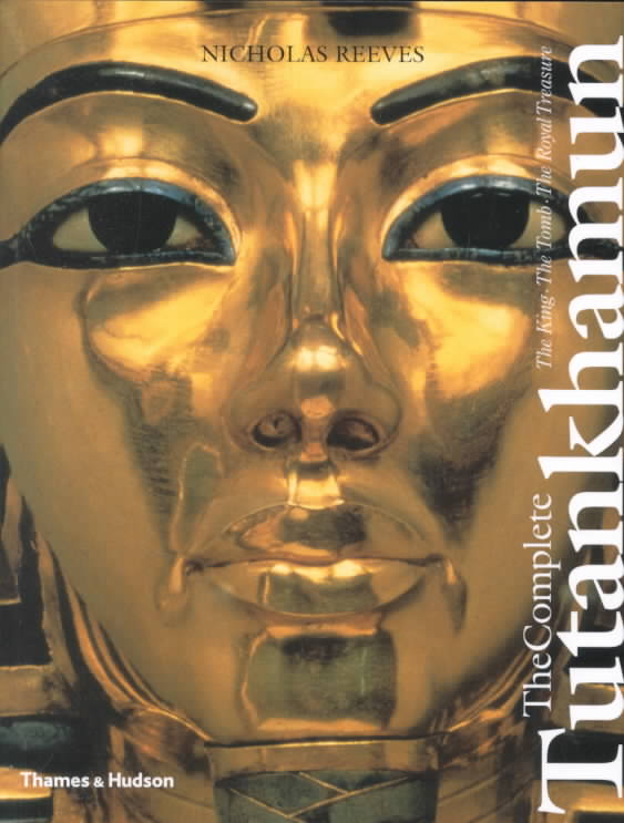 The Complete Tutankhamun By Reeves, Nicholas
