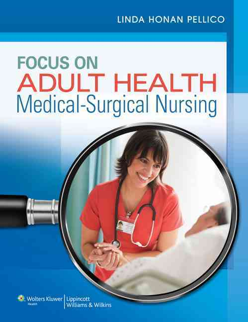 Focus on Adult Health + Lippincott's DocuCare By Pellico, Linda
